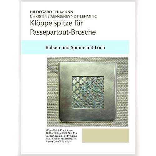 Klöppelbriefe für Passepartout-Brosche, Balken und Spinne mit Loch