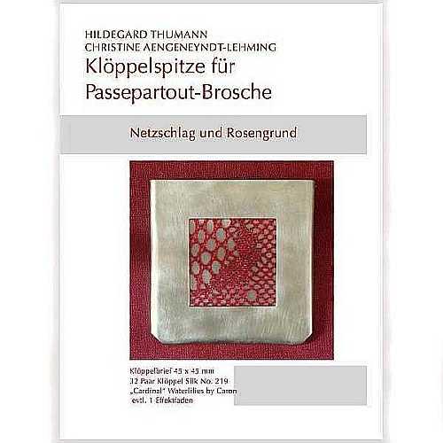 Klöppelbriefe für Passepartout-Brosche, Netzschlag und Rosengrund