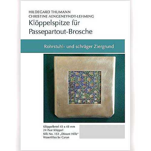 Klöppelbriefe für Passepartout-Brosche, Rohrstuhl und Schräger Ziergrund