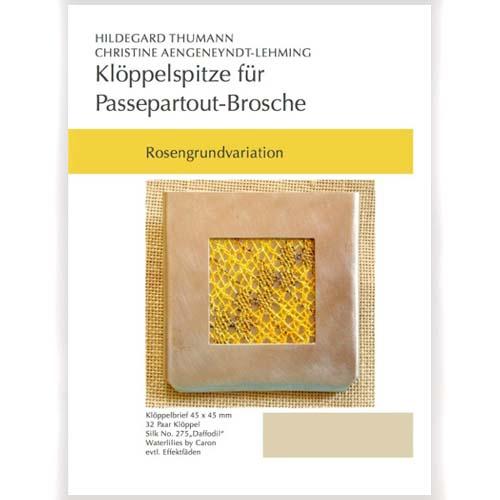 Klöppelbriefe für Passepartout-Brosche, Rosengrundvariationen