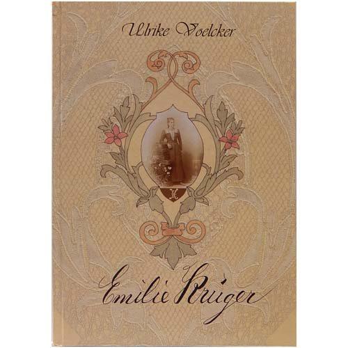 Emilie Krüger ~ Ulrike Voelcker Das Buch ist in der Klöppelwerkstatt erhältlich.