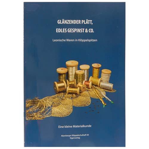 Glänzendes Plätt, edles Gespinst & Co. ~ Abenberger Klöppelschulheft VII in der Klöppelwerkstatt