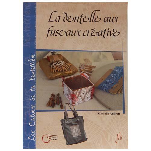 La Dentelle aux Fuseaux Creative ~ Michelle Andreu - in der Klöppelwerkstatt erhältlich