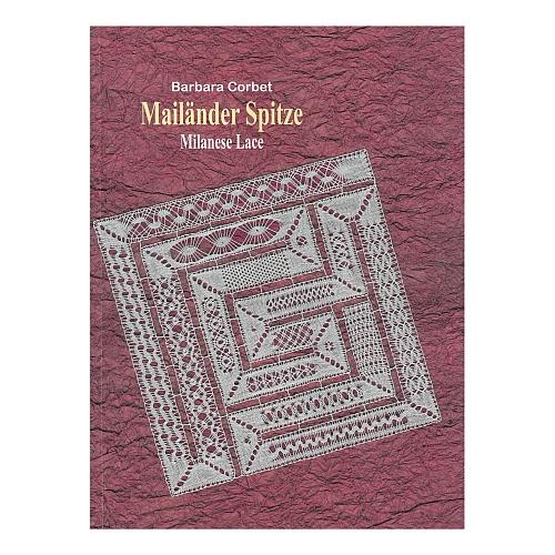 Mailänder Spitze - Milanese Lace ~ Barbara Corbet - in der Klöppelwerkstatt erhältlich