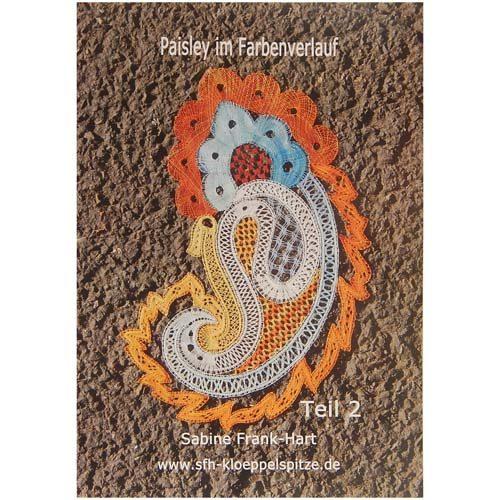 Paisley im Farbenverlauf Teil 2 ~ Sabine Frank-Hart in der Klöppelwerkstatt