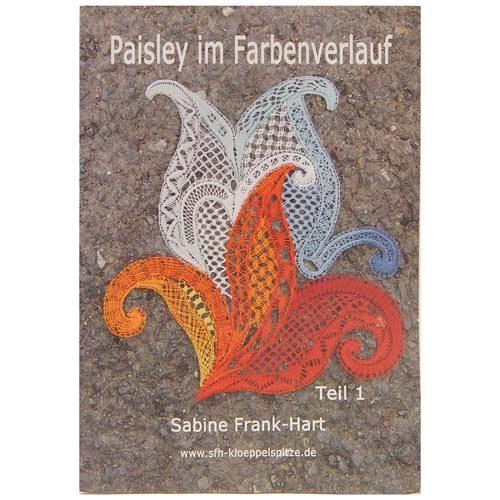 Paisley im Farbenverlauf Teil 1 ~ Sabine Frank-Hart in der Klöppelwerkstatt erhältlich