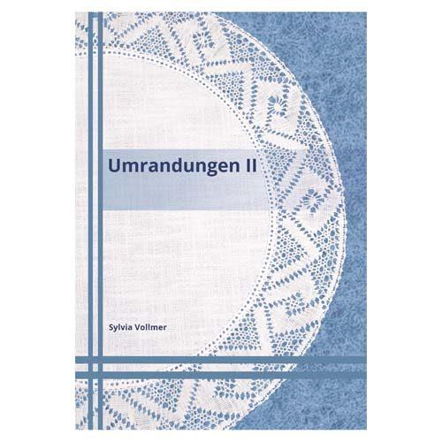 1 Buch Umrandungen II, von Sylvia Vollmer, für Lochranddecken oder Anhäkelformen zum Häkeln.