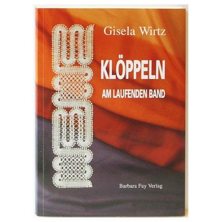 Klöppeln am laufenden Band~Gisela Wirtz