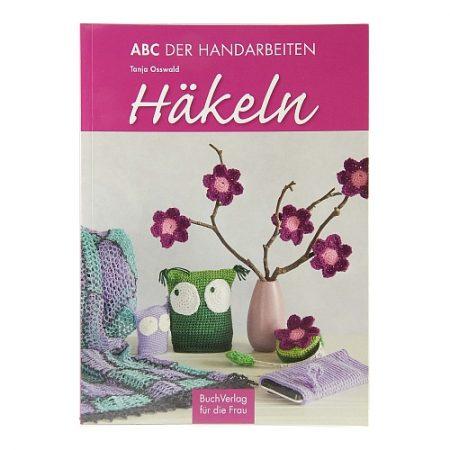 ABC der Handarbeiten HÄKELN ~ Tanja Osswald