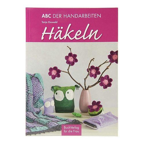 ABC der Handarbeiten HÄKELN ~ Tanja Osswald, Buchverlag für die Frau, in der Klöppelwerkstatt erhältlich