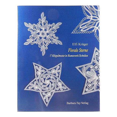 Florale Sterne, 17 Klöppelmuster in Blumenwerktechniken für Sterne in verschiedenen Techniken