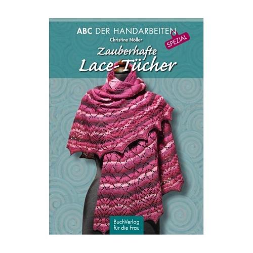 Zauberhafte Lace-Tücher ABC der Handarbeiten Spezial , Stricken, Buchverlag für die Frau, Klöppelwerkstatt