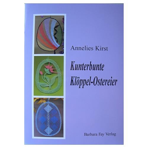 Kunterbunte Klöppel Ostereier ~ Annelies Kirst in der Klöppelwerkstatt erhältlich