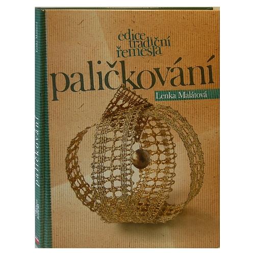 Palickovani edice tradicni remesla ~ Lenka Malátová in der Klöppelwerkstatt erhältlich