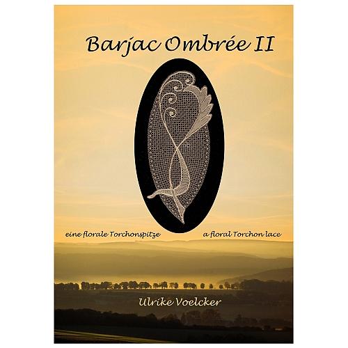 Barjac Ombrée 2 ~ Ulrike Voelcker- Klöppelwerkstatt, eine florale Torchonspitze, klöppeln