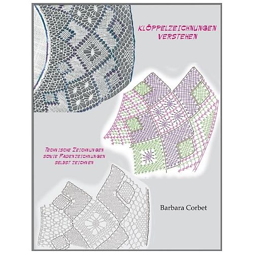 Klöppelzeichnungen verstehen Barbara Corbet, eine Hilfe um Klöppelzeichnungen lesen und selbst anfertigen zu können, in der Klöppelwerkstatt erhältlich