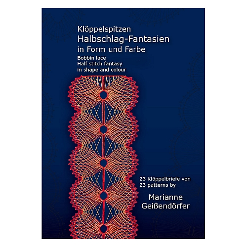 Klöppelspitzen Halbschlag-Fantasien in Form und Farbe ~ Marianne Geißendörfer in der Klöppelwerkstatt