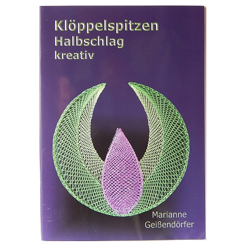 Klöppelspitzen Halbschlag kreativ ~ Marianne Geißendörfer in der Klöppelwerkstatt