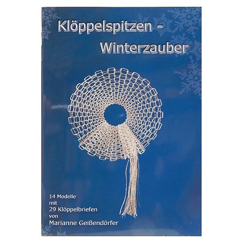Klöppelspitzen -Winterzauber ~ Marianne Geißendörfer, in der Klöppelwerkstatt, 14 Modelle, Sterne, Schneeflocken, Weihnachtskugeln.