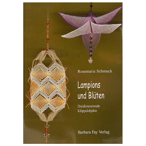 Lampions und Blüten ~ Rosemarie Schmuck - Dreidimensionale Klöppelobjekte, in der Klöppelwerkstatt