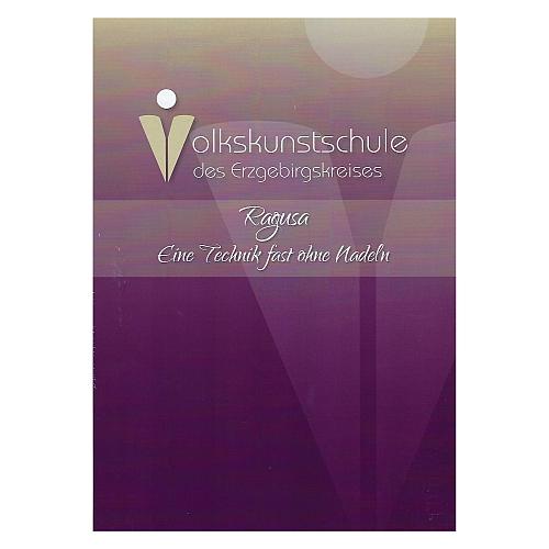 Ragusa – eine Technik fast ohne Nadeln, Step by Step Anleitung, in der Klöppelwerkstatt erhältlich, Technisches Handbuch klöppeln