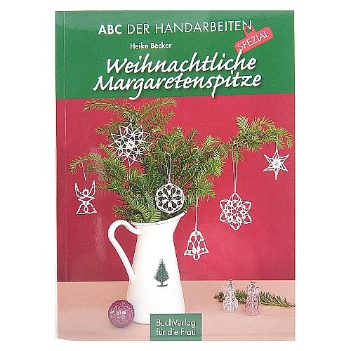 Weihnachtliche Margaretenspitze ~ Heike Becker, Buchverlag für die Frau, ABC der Handarbeiten, Knüpftechnik, in der Klöppelwerkstatt erhältlich