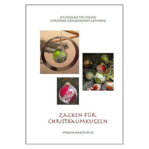 Zacken für Christbaumkugeln Autorinnen:Hildegard Thumann / Christine Aengeneyndt-Lehming 6 Klöppelbriefe für Glaskugeln mit 6 cm Durchmesser, in der Klöppelwerkstatt erhältlich, Weihnachten, Kugeln, klöppeln