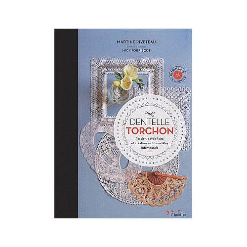 Dentelle Torchon 1 ~ Piveteau/Fouriscot Passion, Savoir-Faire et Creation en 21 Modèles Intemporels, Torchontechnik Band 1 in der Klöppelwerkstatt erhältlich