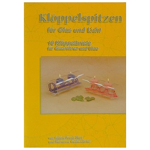 Klöppelspitzen für Glas und Licht ~ Frank-Hart/Geißendörfer Heft mit 10 Klöppelbriefe für Glasröhren und Ufos in der Klöppelwerkstatt erhältlich, klöppeln, Glasröhre, Ufo´s