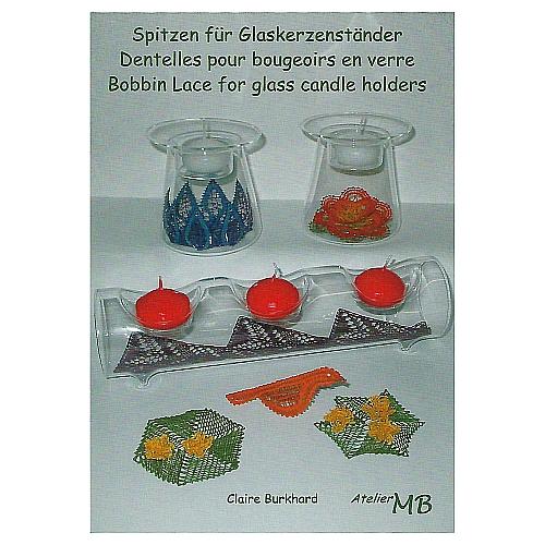 Spitzen für Glaskerzenständer ~ Claire Burckhard - Klöppelwerkstatt, Heft mit 8 Mustern für Glaskerzenständer, in der Klöppelwerkstatt erhältlich, klöppeln