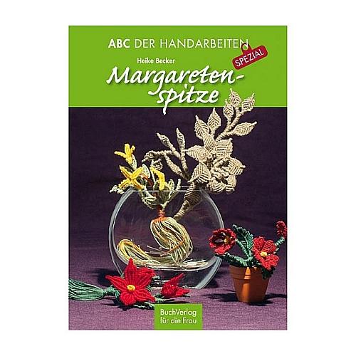 ABC der Handarbeiten Spezial - Margaretenspitze20 vielseitig verwendbare Motive: Blätter, Blüten, Schmetterlinge, reizvolle Oster- und Weihnachtsmotive, in der Klöppelwerkstatt