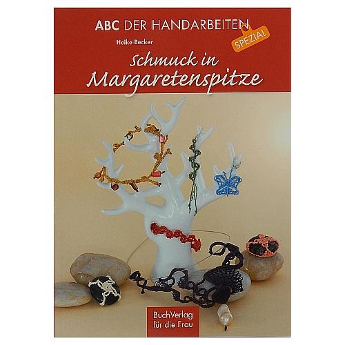 Schmuck in Margaretenspitze - Heike Becker, ABC der Handarbeiten Spezial, Buchverlag für die Frau , Knüpftechnik, in der Klöppelwerkstatt erhältlich