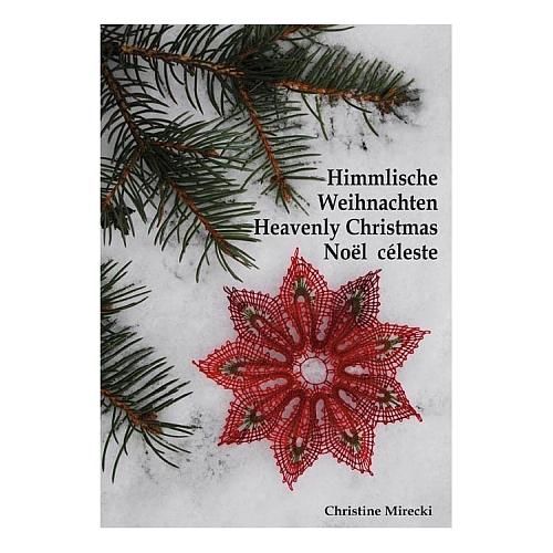 Himmlische Weihnachten ~ Heavenly Christmas ~ Noël céleste - Christine Mirecki, in der Klöppelwerkstatt erhältlich, klöppeln zu Weihnachten, Sterne, Mond, Schneekugeln