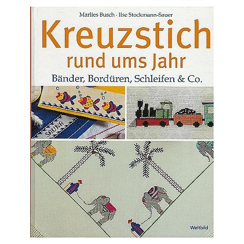 Kreuzstich rund ums Jahr ~ Busch/Stockmann-Sauer, in der Klöppelwerkstatt, sticken, Kreuzstich Bänder, Bordüren, Schleifen & Co.