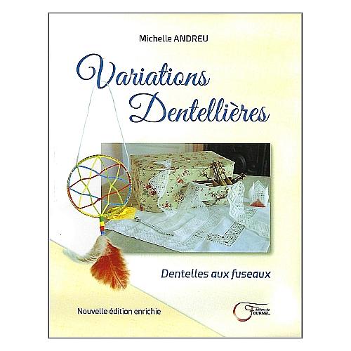 Variations Dentellieres ~ Michelle Andreu, Klöppelwerkstatt, 30 Muster, Deckchen, Umrandungen, Spitzen, in Torchon, Flandrischer Spitze, Tüll, klöppeln