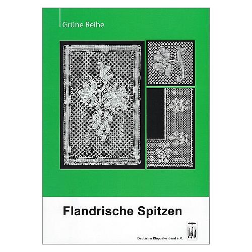 Flandrische Spitzen ~ Grüne Reihe - in der Klöppelwerkstatt, Herausgeber: Deutscher Klöppelverband e.V., Deckchen, Umrandungen, Lesezeichen