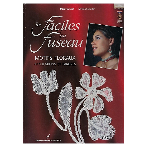 Les Faciles au Fuseau ~ M. Fouriscot - Myléne Salvador, Klöppelwerkstatt, florale Motive, Armbänder, Ohrringe, Halsschmuck, Tischschmuck, klöppeln