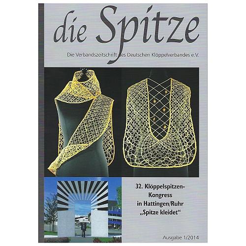 Die Spitze - Klöppelwerkstatt, eine Verbandszeitschrift, herausgegeben vom Deutschen Klöppelverband e.V., verschiedene gebrauchte Hefte, klöppeln Heft 1-2014