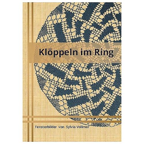 Klöppeln im Ring ~ Sylvia Vollmer - Klöppelwerkstatt, 21 Fensterbilder und Ideen für Christbaumschmuck und Ohrringe.