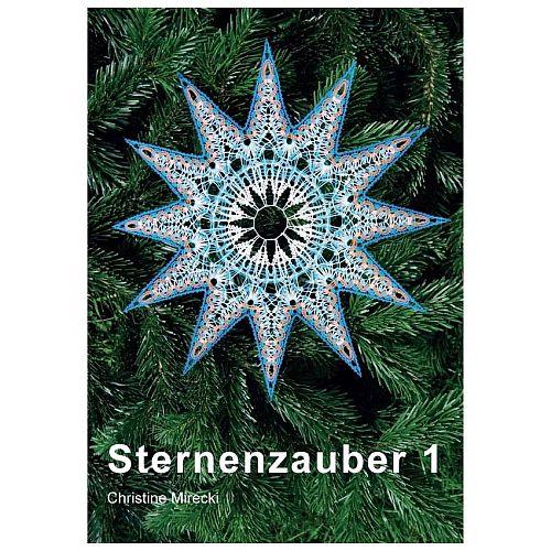 Sternenzauber 1 ~ Christine Mirecki - Klöppelwerkstatt, 35 neue Klöppelmuster für Sterne, inspiriert von der Mailänder Bänderspitze, klöppeln, Weihnachten, Advent