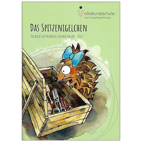 Das Spitzenigelchen-Klöppelbuch für Kinder, Teil 1 ~ Volkskunstschule d. ERZ, Klöppelwerkstatt, klöppeln, Anleitung für Kinder