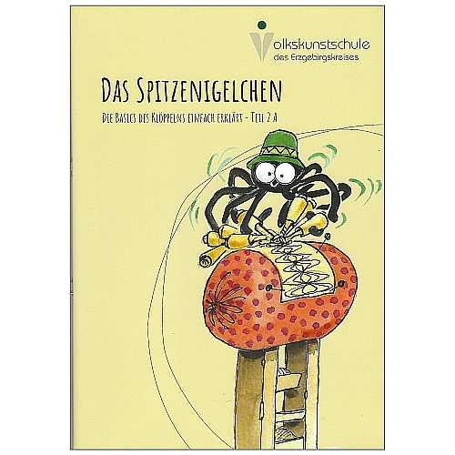 Das Spitzenigelchen-Klöppelbuch für Kinder, Teil 2 ~ Volkskunstschule d. ERZ