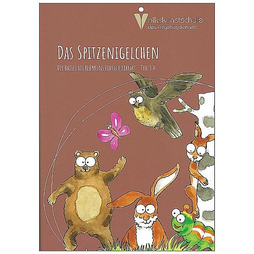 Das Spitzenigelchen-Klöppelbuch für Kinder, Teil 3 ~ Volkskunstschule d. ERZ